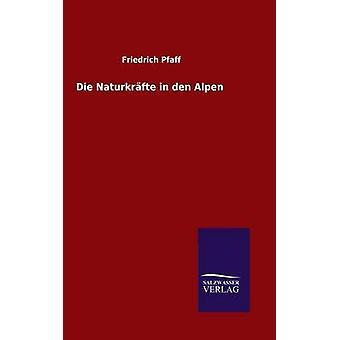 Naturkrfte sterven in den Alpen door Pfaff & Friedrich