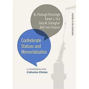 Confederate Statues and Memorialization (History in the Headlines)
