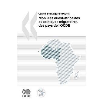 Cahiers de lAfrique de lOuest Mobilits Ouestafricaines et Politiques Migratoires des pays de lOCDE von OECD Publishing