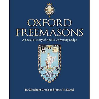 Oxford Freemasons: A Social� History of Apollo University Lodge