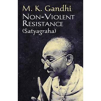 Non Voilent Resistance by M K Gandhi - 9780486416069 Book