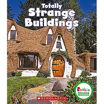 Totally Strange Buildings by Lisa M Herrington - 9780531225912 Book