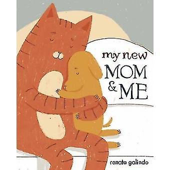 My New Mom and Me by Renata Galindo - Renata Galindo - 9780553521344