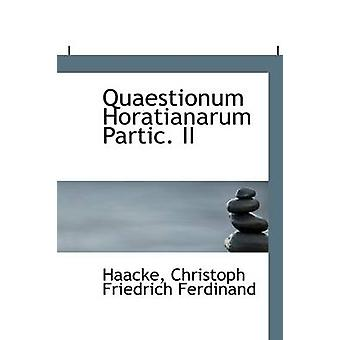Quaestionum Horatianarum Partic. II by Haacke Christoph Friedrich Fer