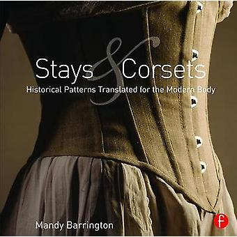 Stays and Corsets - Historical Patterns Translated for the Modern Body
