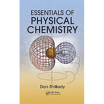 Essentials of Physical Chemistry by Donald Shillady - 9781439840979 B