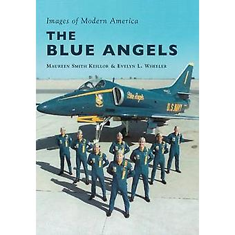The Blue Angels by Maureen Smith Keillor - Evelyn Wheeler - 978146711