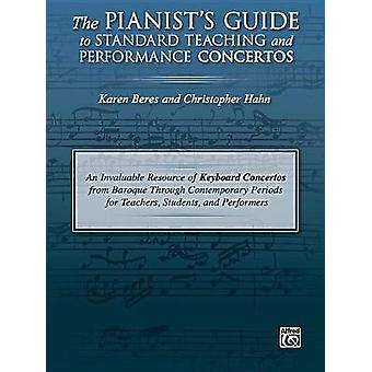 The Pianist's Guide to Standard Teaching and Performance Concertos - A