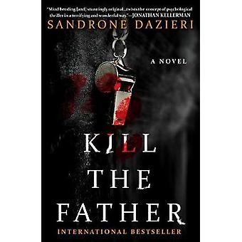 Kill the Father by Sandrone Dazieri - 9781501130748 Book