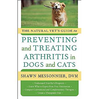 The Natural Vet's Guide to Preventing and Treating Arthritis in Dogs