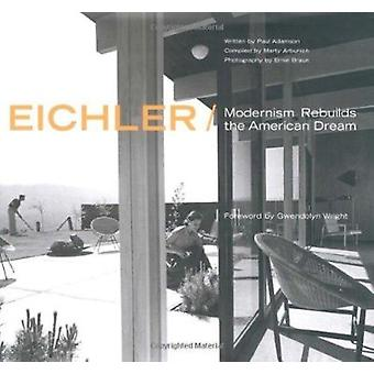 Eichler - Modernism Rebuilds the American Dream by Ernie Braun - Paul