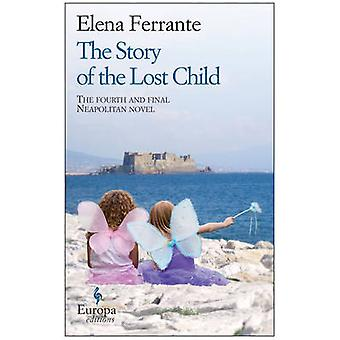 The Story of the Lost Child by Elena Ferrante - 9781609452865 Book
