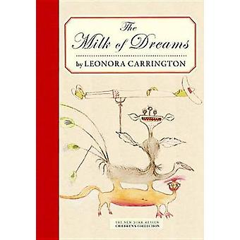 The Milk Of Dreams by Leonora Carrington - 9781681370941 Book