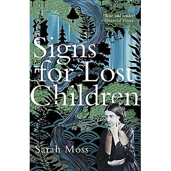 Signs for Lost Children by Sarah Moss - 9781847089137 Book