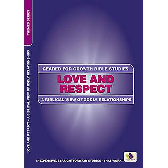 Love and Respect - A Biblical View of Godly Relationships by C M Potte