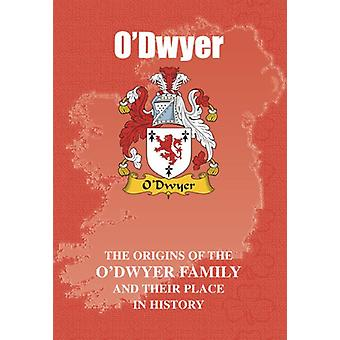 O'Dwyer - The Origins of the O'Dwyer Family and Their Place in History