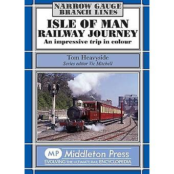 Isle of Man Railway Journey - An Impressive Trip in Colour by Tom Heav