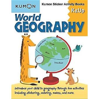 World Geography K & Up - Sticker Activity Book by Kumon - 978194108269