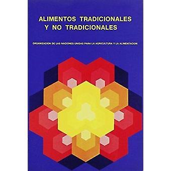 Alimentos Tradicionales y No Tradicionales by Food and Agriculture Or