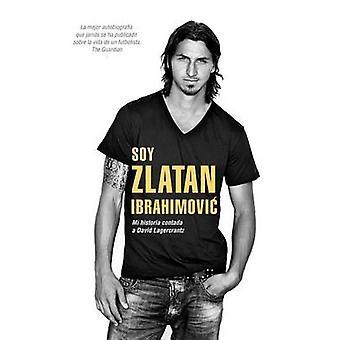 Soy Zlatan Ibrahimovic by Zlatan Ibrahimovic - David Lagercrantz - 97