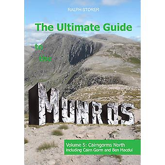 The Ultimate Guide to the Munros - Volume 5 - Cairngorms North by Ralph