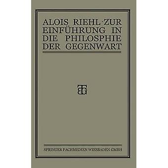 Zur Einfhrung in die Philosophie der Gegenwart de Riehl & Alois