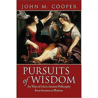 Pursuits of Wisdom by John M. Cooper