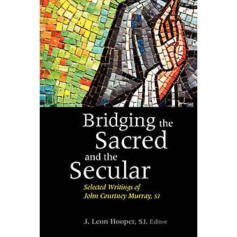 Bridging the Sacred and the Secular by Hooper & J. & Leon