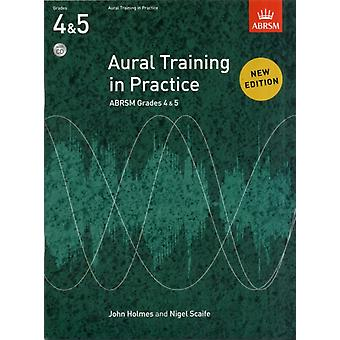 Aural Training in Practice ABRSM Grades 4 & 5 with CD: New edition (Paperback) by Holmes John Scaife Nigel