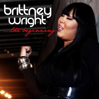 Brittney Wright - begyndelsen [CD] USA import