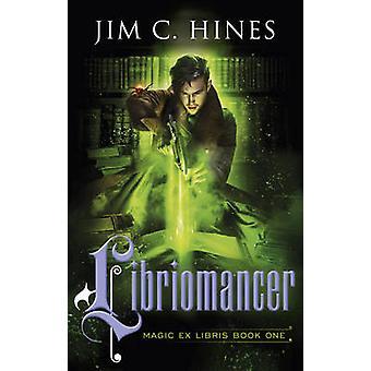 Libriomancer by Jim C. Hines - 9780091953454 Book
