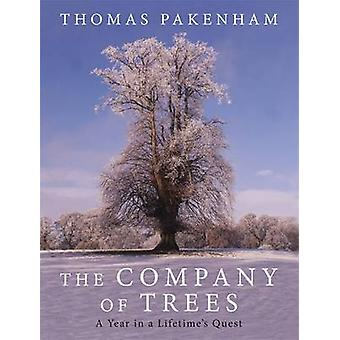 The Company of Trees - A Year in a Lifetime's Quest by Thomas Pakenham