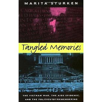 Tangled Memories - The Vietnam War - the AIDS Epidemic - and the Polit