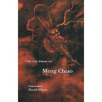 The Late Poems of Meng Chiao by Meng Chiao - David Hinton - 978069101