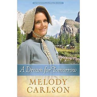 Ein Traum für die Zukunft von Melody Carlson - 9780736948739 Buch