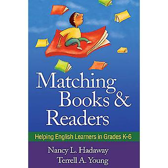 Matching Books and Readers - Helping English Learners in Grades K-6 by