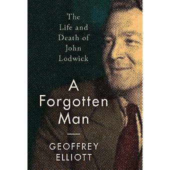 Un homme oublié - la vie et la mort de John Lodwick par Geoffrey Ellio