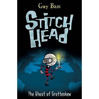 The Ghost of Grotteskew by Guy Bass - Pete Williamson - 9781847152527