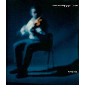 Schottische Fotografie - eine Geschichte von Tom Normand - 9781906307073 Buch