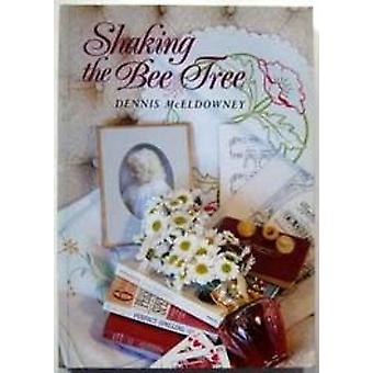 Shaking the Bee Tree by Dennis McEldowney - 9781869400736 Book