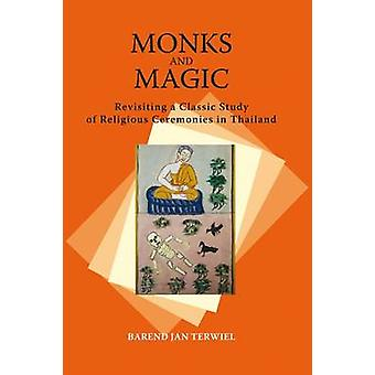 Monks and Magic - Revisiting a Classic Study of Religious Ceremonies i