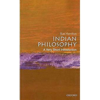 Indian Philosophy - A Very Short Introduction by Sue Hamilton - 978019