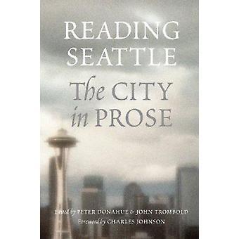 Lecture de Seattle - la ville en Prose par Peter Donahue - John Trombold-