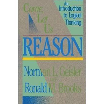 Kommer - la oss grunn - en introduksjon til logisk tenkning av Norman L