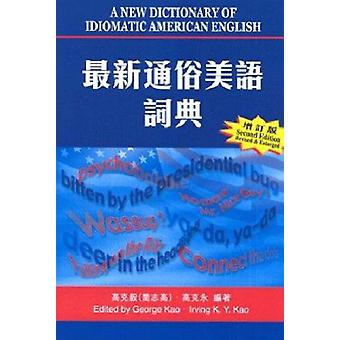 A New Dictionary of Idiomatic American English (Revised edition) by G