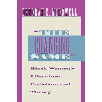 The Changing Same - Black Woman's Literature - Criticism and Theory by