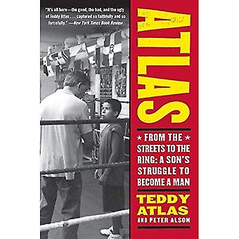 Atlas: From the Streets to the Ring: A Son's Struggle to Become a Man: From the Streets to the Ring - A Son's Struggle to Become a Man
