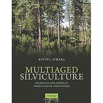 Silvicultura multiaged: Gestión de estructuras de soporte del complejo bosque