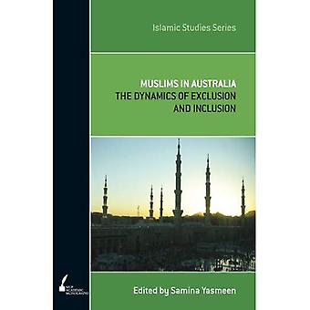 Muslims in Australia: The Dynamics of Exclusion and Inclusion