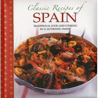 Klassiska recept Spanien: traditionell mat och matlagning i 25 autentiska rätter